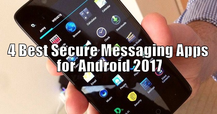 4 Best Secure Messaging Apps for Android 2017